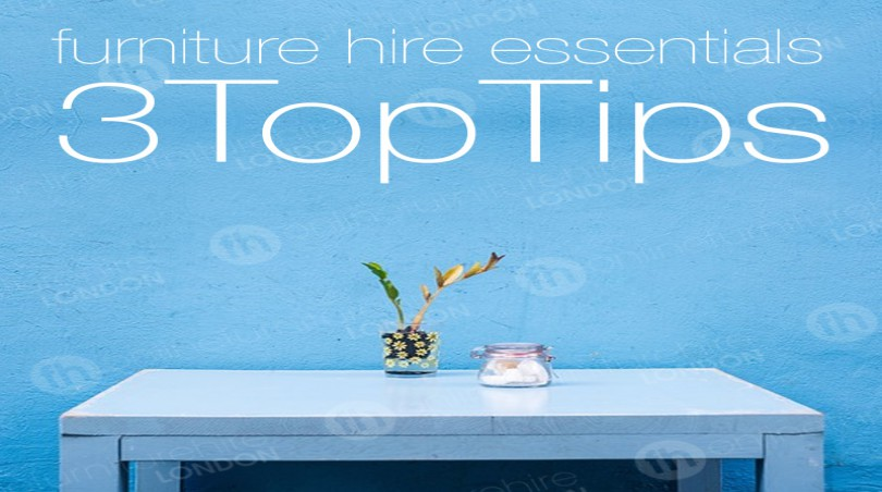 3 Top Tips For Your Furniture Hire Essentials